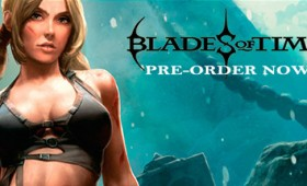 Blades of Time Confirmed for March 6th Launch