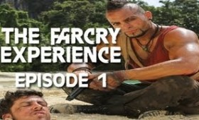 The Far Cry Experience : Exclusive Episode 1